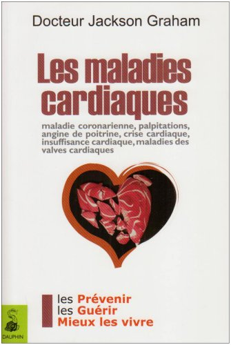 Les maladies cardiaques : La santé de votre coeur au quotidien