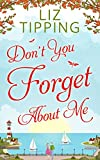 Don't You Forget About Me by Liz Tipping