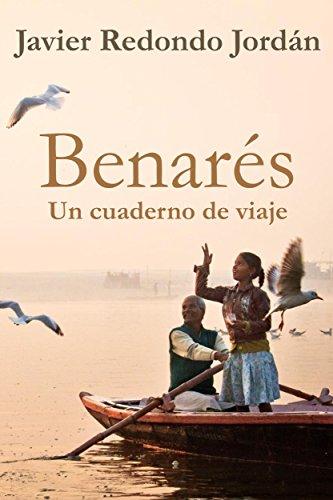 Audiolibros gratuitos descargan grandes libros gratis Benarés: Un cuaderno de viaje (Cuadernos de viaje nº 3) B00U30WPIC PDF iBook PDB