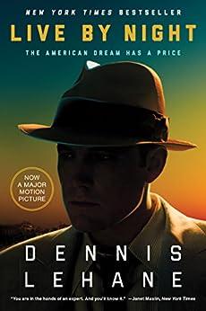 Live by Night: A Novel (Coughlin Series) von [Lehane, Dennis]