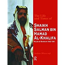 The Life and Times of Shaikh Salman Bin Hamad Al-Khalifa 1St edition by Wheatcroft (1995) Gebundene Ausgabe