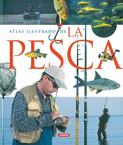 Atlas ilustrado de la pesca por Susaeta Ediciones S A