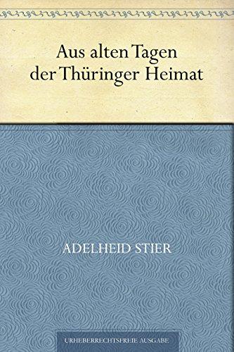 Aus alten Tagen der Thüringer Heimat