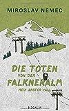'Die Toten von der Falkneralm: Mein erster Fall' von Miroslav Nemec
