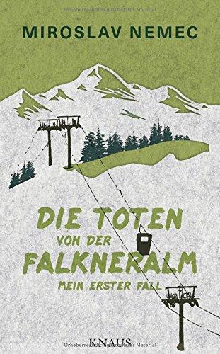 Buchseite und Rezensionen zu 'Die Toten von der Falkneralm: Mein erster Fall' von Miroslav Nemec