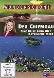 Wunderschön! - Der Chiemgau: Eine Reise rund ums Bayerische Meer