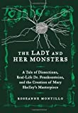 Lady and Her Monsters, The 1st edition by Montillo, Roseanne (2013) Hardcover
