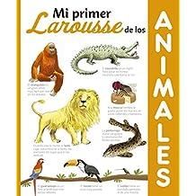 Mi primer Larousse de los Animales (Larousse - Infantil / Juvenil - Castellano - A Partir De 8 Años)