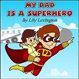 My Dad is a Superhero (English Edition)