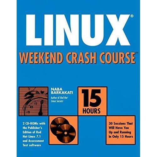 Linux Weekend Crash Course by Naba Barkakati (2001-05-15)