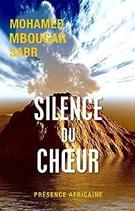 Silence du choeur par Mohamed  Mbougar Sarr