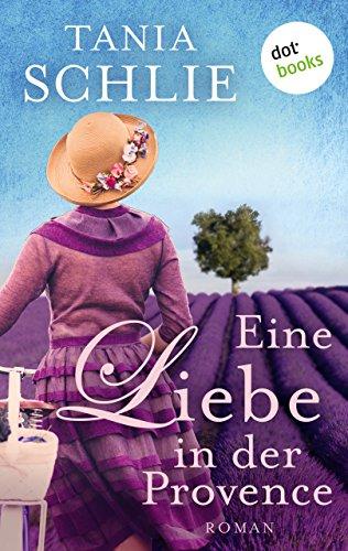 Feinste Kräuter (Eine Liebe in der Provence: Roman (Ullstein Taschenbuch 26642))