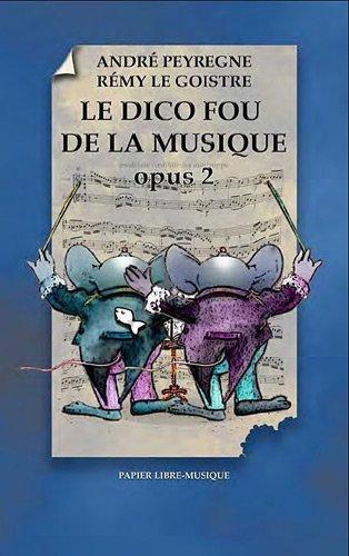 Le dico fou de la musique opus 2 par Peyrègne