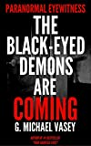 The Black-Eyed Demons Are Coming: True Accounts To Keep You Awake Tonight: True Tales Of Terror, True Horror Stories, Creepy Stories, Real BEK Accounts. Eyewitness Shorts - Episode Book 1