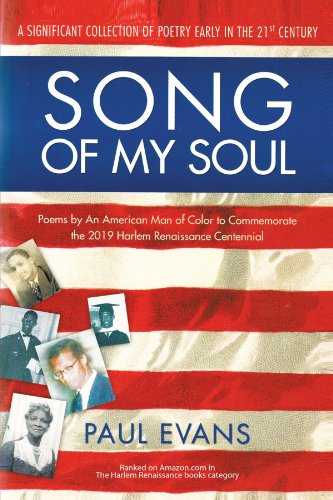 Song of My Soul: Poems by An American Man of Color to Commemorate the 2019 Harlem Renaissance...