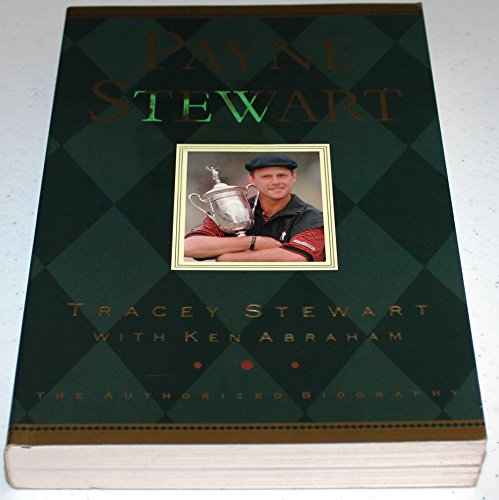 Payne Stewart: The Authorised Biography por Tracey Stewart