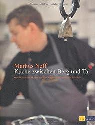 Küche zwischen Berg und Tal: Geschichten und Rezepte aus dem »Fletschhorn«, Saas Fee
