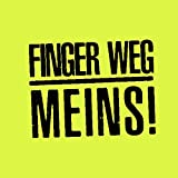 Haftnotizblock FINGER WEG - MEINS! - 50 Blatt (selbstklebend)