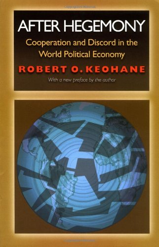 After Hegemony: Cooperation and Discord in the World Political Economy (Princeton Classic Editions) por Robert O. Keohane