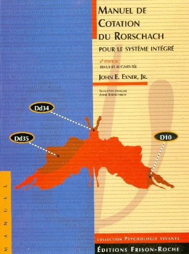 Manuel de cotation du Rorschach pour le systeme integre (4e ed. revue) par J.-E. Exner