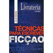 Técnicas para Escrever Ficção (Portuguese Edition)