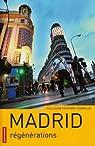 Madrid : Régénérations par Fourmont-Dainville