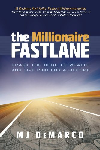 The Millionaire Fastlane: Crack the Code to Wealth and Live Rich for a Lifetime! por M. J. DeMarco