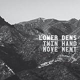 Songtexte von Lower Dens - Twin-Hand Movement