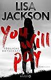 'You will pay - Tödliche Botschaft: Thriller' von Lisa Jackson