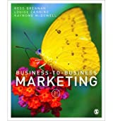 [(Business-to-Business Marketing)] [ By (author) Ross Brennan, By (author) Louise E. Canning, By (author) Raymond McDowell ] [May, 2014]