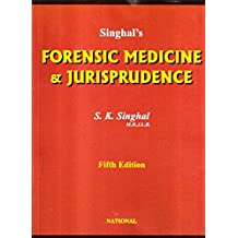 Singhal's Forensic Medicine & Jurisprudence