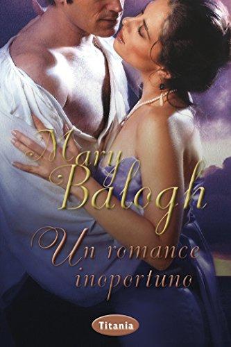 Un romance inoportuno (Titania época) por Mary Balogh