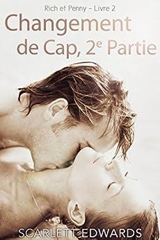 Changement de Cap, 2e Partie (Rich et Penny) par [Edwards, Scarlett]