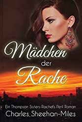 Mädchen der Rache (Rachel's Peril - Ein Thompson Sisters Roman 3)