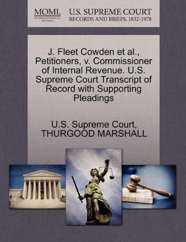 J. Fleet Cowden et al., Petitioners, v. Commissioner of Internal Revenue. U.S. Supreme Court Transcript of Record with Supporting Pleadings