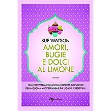 Amori, bugie e dolci al limone (Leggereditore) (Italian Edition)