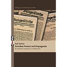 """Zwischen Protest und Propaganda: Die Zeitschrift """"Junge Kirche"""" im Dritten Reich"""