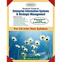Padhuka's Students Guide for Enterprise Information Systems & Strategic Management: for CA Inter New Syllabus