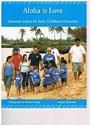 Aloha Is Love: Hawaiian Values for Early Childhood Education