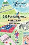 365 Petites histoires pour dormir, tome 4 : Les sports par Kimberley