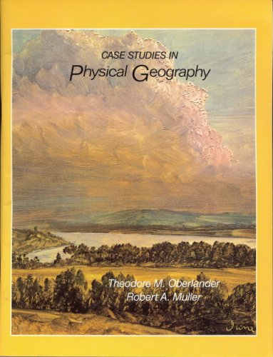 Case Studies in Physical Geography (1987 publication) [Paperback] by Theodore...