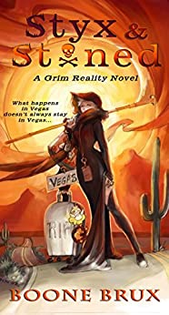 Styx & Stoned (The Grim Reality Series Book 2) by [Brux, Boone]