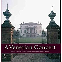 A Venetian Concert - Fotobildband inkl. 4 Musik-CDs (earBOOK): Monumenti, Architecttura E Musicali (earBOOKS)
