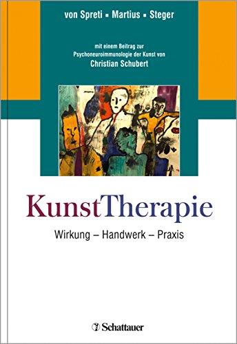 KunstTherapie: Künstlerisches Handeln - Wirkung - Handwerk