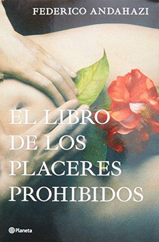 El Libro de los Placeres Prohibidos = The Book of Forbidden Pleasures por Federico Andahazi