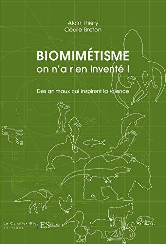 Biomimétisme : on n'a rien inventé ! : Des animaux qui inspirent la science