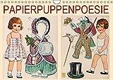 Papierpuppenpoesie (Wandkalender 2019 DIN A4 quer): Sammlerin und Autorin Karen Erbs nähert sich ihrer Faszination für alte Anziehpuppen aus Papier ... (Monatskalender, 14 Seiten ) (CALVENDO Kunst)