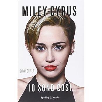 Miley Cyrus. Io Sono Così