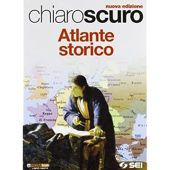 Chiaroscuro. Atlante Storico. Per Le Scuole Superiori. Con Espansione Online