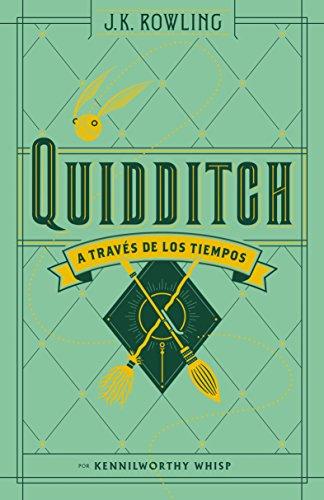 QUIDDITCH A TRAVÉS DE LOS TIEMPOS (Nva. Ed) (Juvenil)